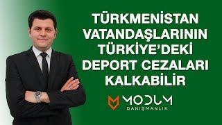 Türkmenistan Vatandaşlarının Türkiye'deki Giriş Yasakları Kalkabilir.
