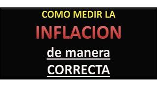 Como se mide la Inflacion? Problemas y Soluciones