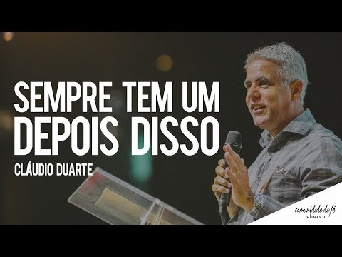 Claudio Duarte // Sempre tem um depois disso