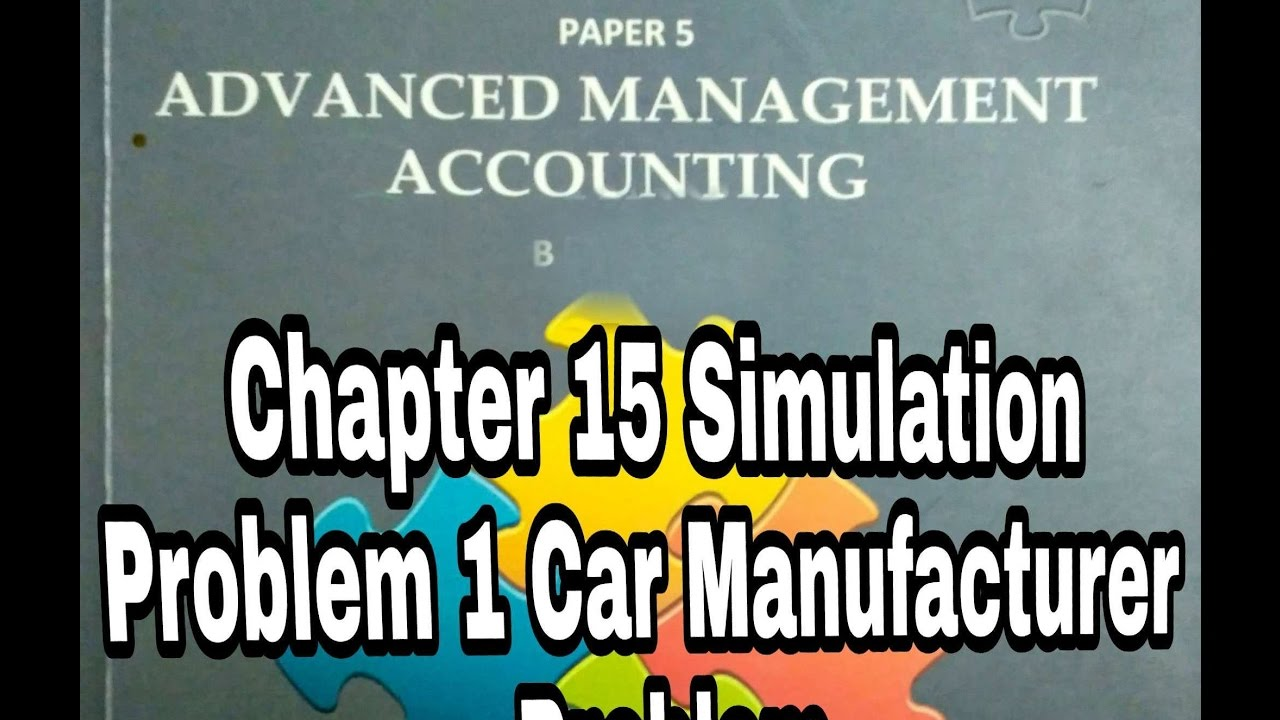 p 1 cp 15 advanced management accounting simulation practice rh youtube com Manual Journal advanced management accounting practice manual for may 2017