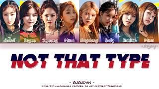 GUGUDAN (구구단) - NOT THAT TYPE (Color Coded Lyrics Eng/Rom/Han/가사)