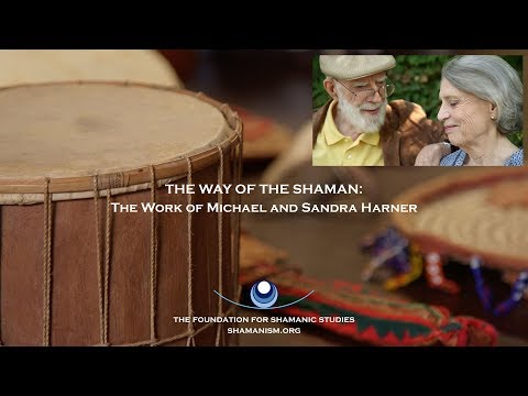 The Way of the Shaman: The Work of Michael and Sandra Harner