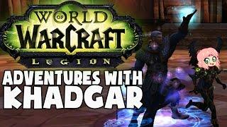 World of Warcraft: LEGION - Adventures with Khadgar!
