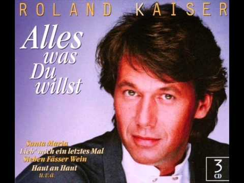 Roland Kaiser  Alles Was Du Willst  Youtube