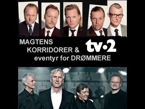 TV-2 & Magtens Korridorer: Eventyr for drømmere