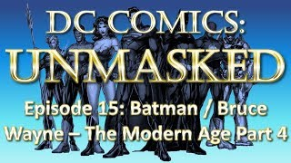 History of Batman/Bruce Wayne - The Modern Age Part 4/4
