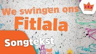 Kinderen voor Kinderen - Fitlala (songtekst)