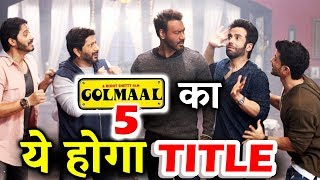 Ajay Devgn's Golmaal 5 REAL TITLE Revealed | Arshad Warsi, Tusshar, Shreyas, Kunal