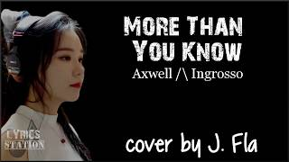 Video Lyrics: Axwell /\ Ingrosso - More Than You Know (J.Fla cover) download MP3, 3GP, MP4, WEBM, AVI, FLV Mei 2018