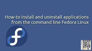 How-to install and uninstall applications from the command line Fedora Linux [HD]