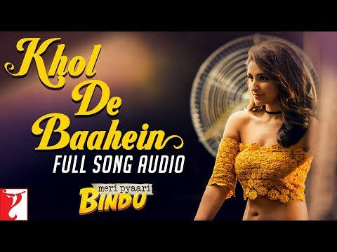 Audio: Khol De Baahein | Meri Pyaari Bindu | Monali Thakur | Sachin-Jigar Mp3