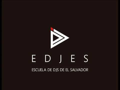 escuela de djs de el salvador (EDJES) MIX