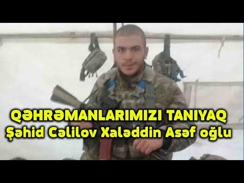 QƏHRƏMANLARIMIZI TANIYAQ- Şəhid Cəlilov Xaləddin Asəf oğlu