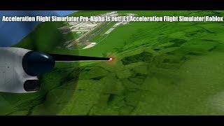 Acceleration Flight Simurlator Pre-Alpha is out!|E1|Acceleration Flight Simulator|Roblox