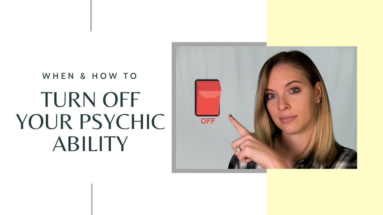 When and How to Turn Off your Psychic Ability