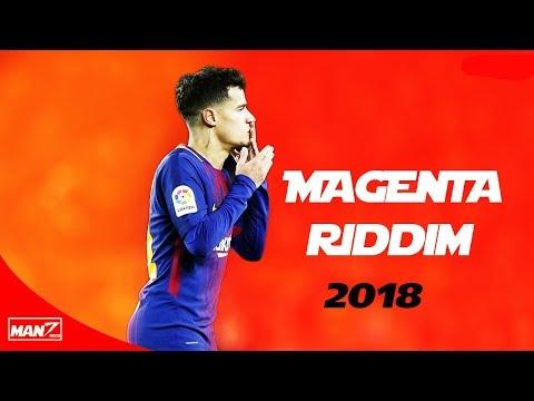 Philipe Coutinho ● Magenta Riddim ● 2018