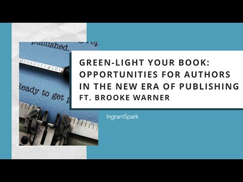 Green Light Your Book: Opportunities for Authors in the New Era of Publishing