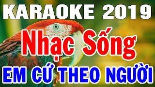 Karaoke Nhac Song Tru Tinh Bolero Nhac Vang Hoa Tau Lien Khuc Rumba Em Cu Theo Nguoi Trong Hieu