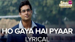 ho gaya hai pyaar full song with lyrics tanu weds manu returns