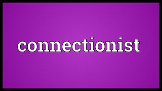 Connectionist Meaning