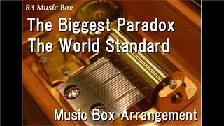 "The Biggest Paradox/The World Standard [Music Box] (Anime ""Idol Time PriPara"" OP)"