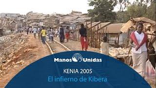 2005 - Kenia - El infierno de Kibera. Pueblo de Dios TVE y Manos Unidas