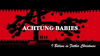 Achtung Babies - I Believe in Father Christmas (#LiveFromHome)