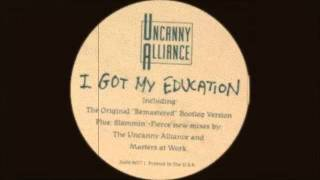 Uncanny Alliance - I Got My Education (Masters At Work Dub) 1992