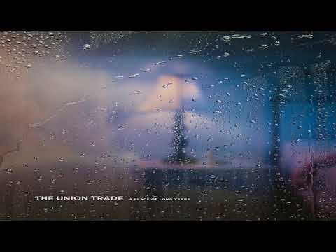 The Union Trade - A Place Of Long Years [Full Album]