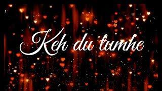 new version of Khe dun tumhe song