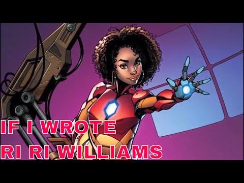 HOW TO REWRITE RI RI WILLIAMS : IF I WROTE COMIC BOOKS : SJW MARVEL COMIC'S THE INVINCIBLE IRONHEART