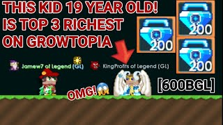 This Kid Is 19Year Old + Top 3 Richest On Growtopia! [600BGL] OMG!! - Growtopia