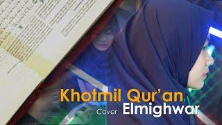 Download Lagu Khotmil Qur'an - Elmighwar (Music Video Cover) mp3