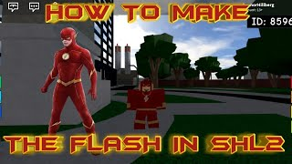 How To Make The Flash CW in SHL2 | Roblox SHL2