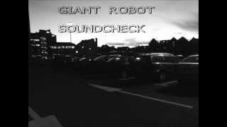 Giant Robot - Soundcheck