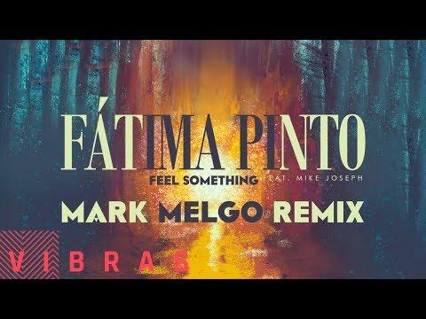 Fátima Pinto - Feel Something feat. Mike Joseph (Mark Melgo Remix)