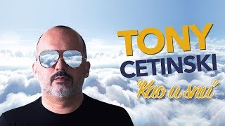 tony cetinski kao u snu lyric video