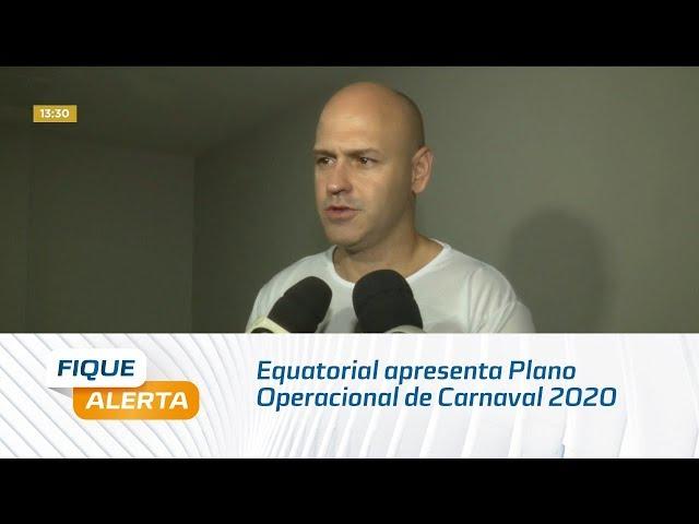 Equatorial apresenta Plano Operacional para o Carnaval 2020