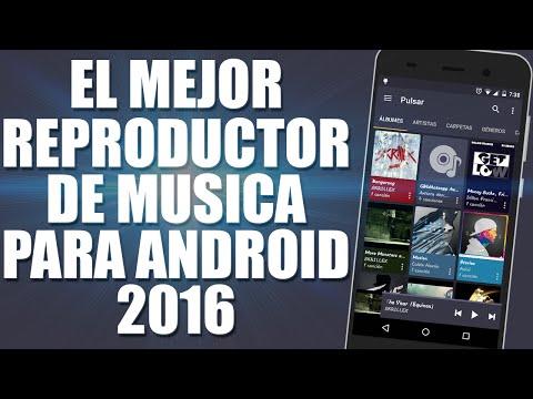 Excelente Reproductor de Música para Android 2016 - Marzo
