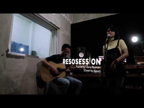 Resosession: Fourtwnty - Zona Nyaman (#LiveCover by Ainun)