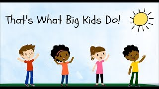 That's What Big Kids Do! | Songs for Toddlers | Music for Toddlers