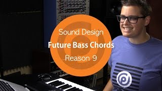 Future Bass Chords | Reason 9