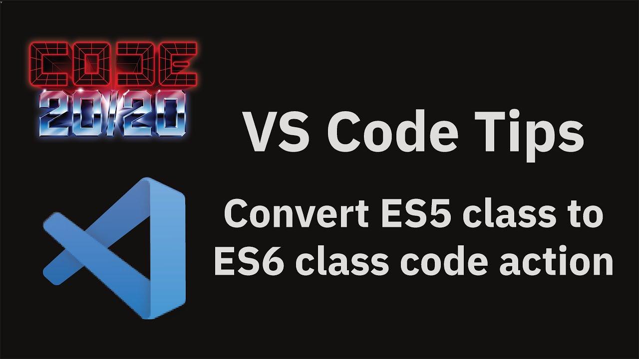Convert ES5 class to ES6 class code action