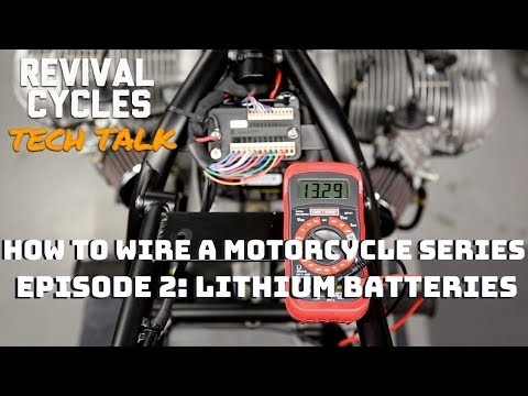 How to Wire a Motorcycle Series, Episode 2: Lithium Batteries, Do I Need One? // Revival Tech Talk