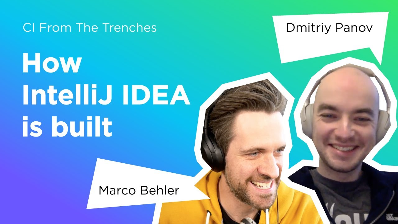 How IntelliJ IDEA is built - CI From The Trenches #2