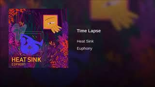 Heat Sink - Time Lapse (Audio)