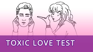 Toxic Relationship Test - 10 Toxic Love Signs