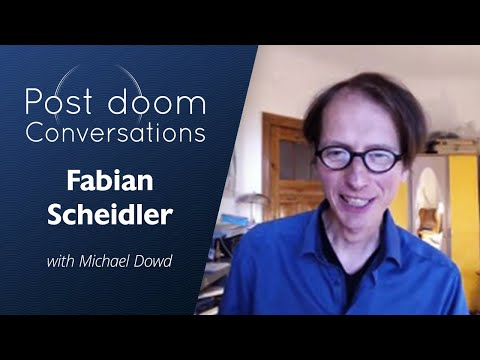 Fabian Scheidler: Post-doom with Michael Dowd