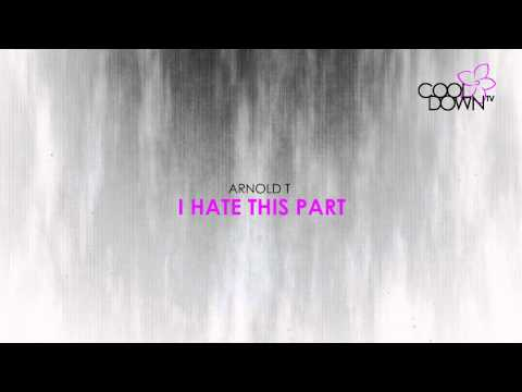 I Hate This Part - Arnold T (Originally made famous by the Pussycat Dolls) / CooldownTV