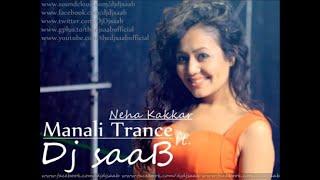 Manali Trance | Neha Kakkar | Dj saaB (Dhol Mix) | Www.Djsaabmusic.Com